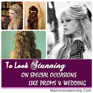 Hair Styling: To Look Stunning On Special Occasions Like Proms & Wedding