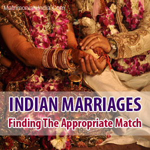 Indian Marriages - Finding The Appropriate Match