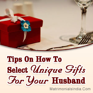 Tips On How To Select Unique Gifts For Your Husband