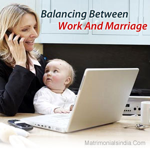 Balancing Between Work And Marriage