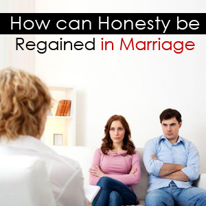 How can Honesty be Regained in Marriage